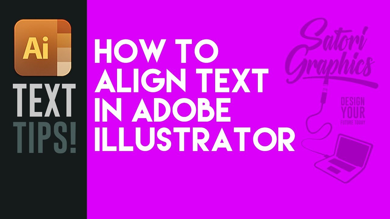 How To Align Text Illustrator Tips (SOLVED) | Satori Graphics