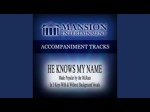 He Knows My Name (Medium Key with Background Vocals)