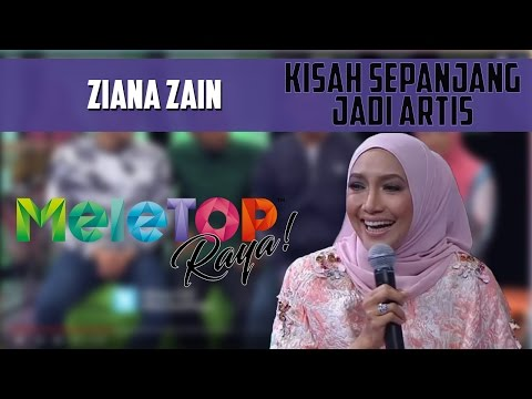 MeleTOP Throwback Raya: Ziana Zain Cerita Kisah Sepanjang Jadi Artis [13.7.2016]