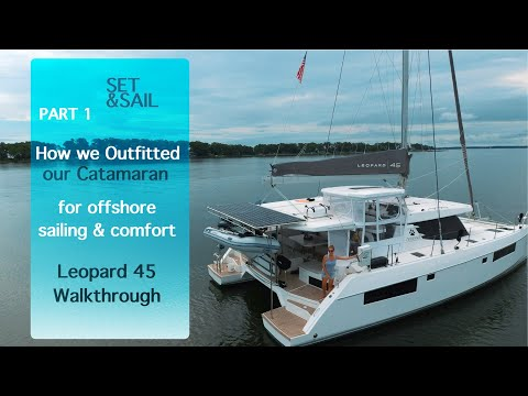 How We Outfitted Our Catamaran For Offshore Sailing & Comfort- Leopard 45 Walkthrough w/Cost [Ep.13]