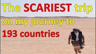 The SCARIEST trip on my journey to 193 countries