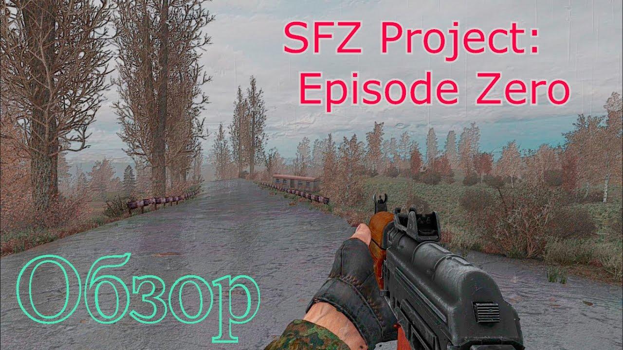 SFZ PROJECT: EPISODE ZERO - обзор. Новый мод на сталкер.