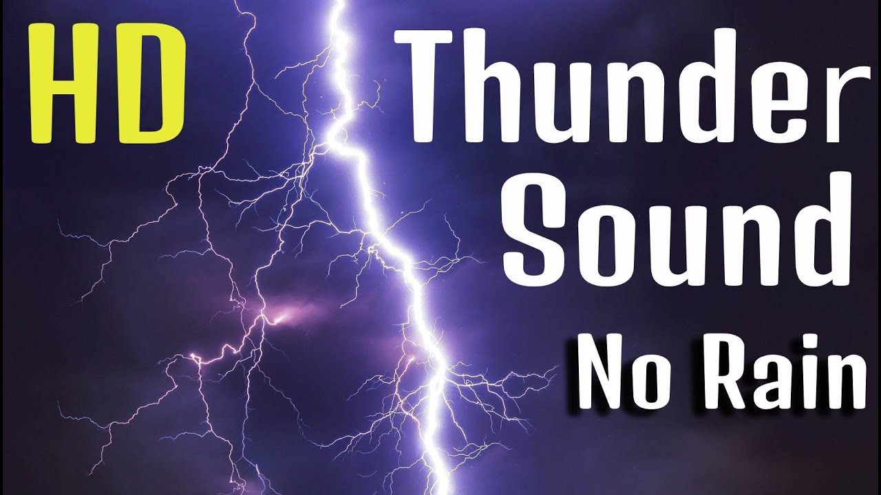 thunder sound effect no rain best audio quality youtube