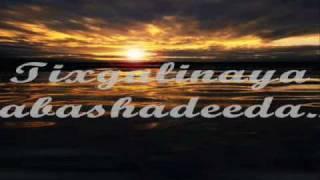 Repeat youtube video Hees Cusub Lyrics(Jaceylka) Axmed Biif 2010