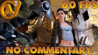 Half-Life 2: Episode 1 - Cinematic Mod - Full Game 【60 FPS】【NO Commentary】
