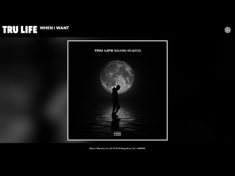 Tru Life - When I Want (Audio)