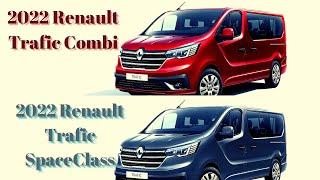 2022 Renault Trafic Combi ve 2022 Renault Trafic SpaceClass
