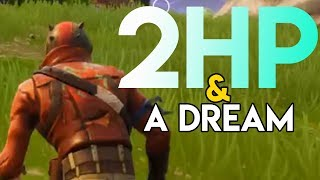2HP and a DREAM | Fortnite Batle Royale