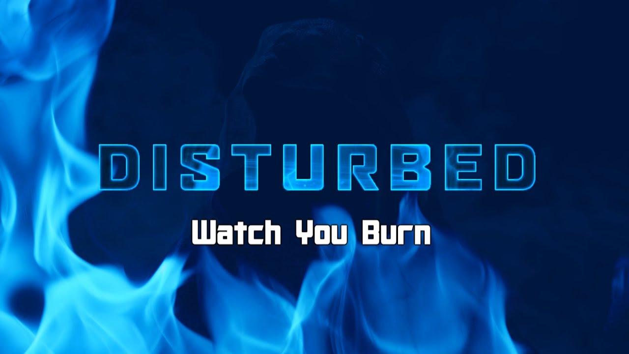 Disturbed - Watch You Burn (with Lyrics)