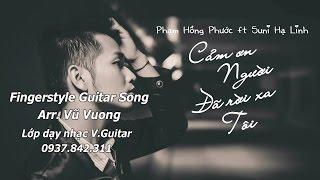 [Cảm Ơn Người Đã Rời Xa Tôi-PHP] - solo guitar buồn nhất - cực hay