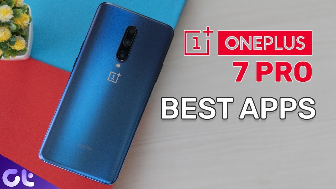 Top 10 Best Apps For Oneplus 7 Pro Must Download In 2019 Guiding Tech Youtube