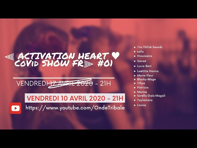 Activation Heart Covid Show Ed.01 | Onde Tribale