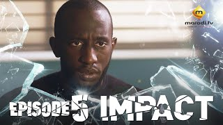 Série -  Impact - Episode 5 - VOSTFR