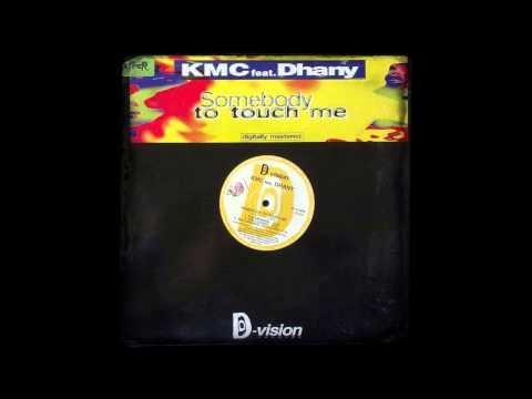 KMC feat. Dhany - Somebody To Touch Me (Maxx Suite) [1995]