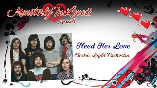 Electric Light Orchestra - Need Her Love