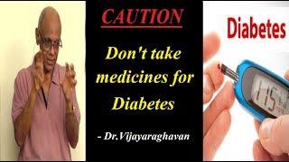 CAUTION: Don't take medicine for Diabetes - Dr.Vijayaraghavan | latest speech | natural cure