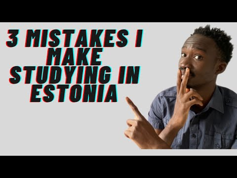 3 MISTAKES I Make Studying IN Estonia