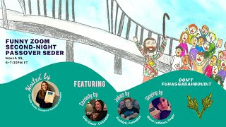 Funny Zoom Passover Seder March 2021 with Don't Fuhaggadahboudit, Jewish comedians, and live singing