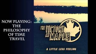 "The Victory At Maple - ""The Philosophy of Time Travel"""