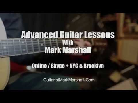 Advanced Guitar Lessons NYC With Mark Marshall | Online & Skype | Brooklyn NY