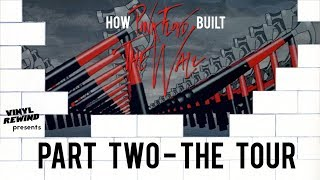How Pink Floyd Built The Wall - Part Two: The Tour | Vinyl Rewind
