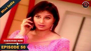 MISS INDIA TV SERIAL EPISODE 50 | SHILPA SHINDE | PAKHI HEGDE | DD National