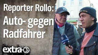 Reporter Rollo: Autofahrer gegen Radfahrer