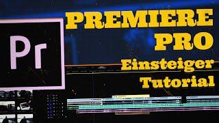 Adobe Premiere Pro - Dąs komplette Einsteiger Tutorial auf Deutsch