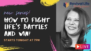 NEW SERIES: How To Fight Life's Battles And Win! - LIVE
