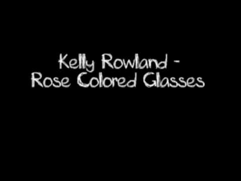 Kelly Rowland - Rose Colored Glasses LYRICS