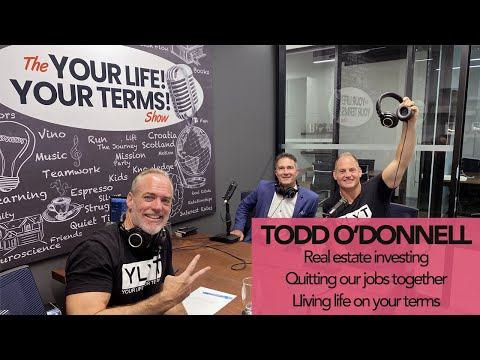 Todd O'Donnell – Real Estate Insurance, Quitting Our Jobs Together & Living Life on Your Terms