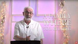 A Family Where You Belong - Heart Lake Baptist Church | June 6, 2021