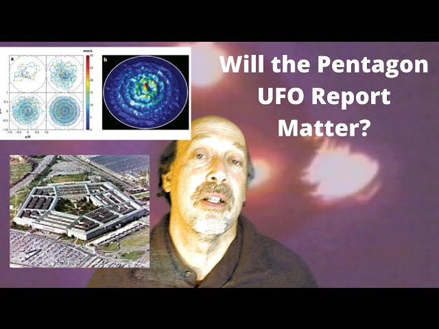 Will the Forthcoming Pentagon UAP/UFO Report Make Difference? Yes, Here's Why.