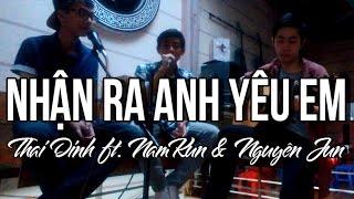 Nhận Ra Anh Yêu Em | Acoustic Version | Thai Dinh ft. NamKun & Nguyên Jun