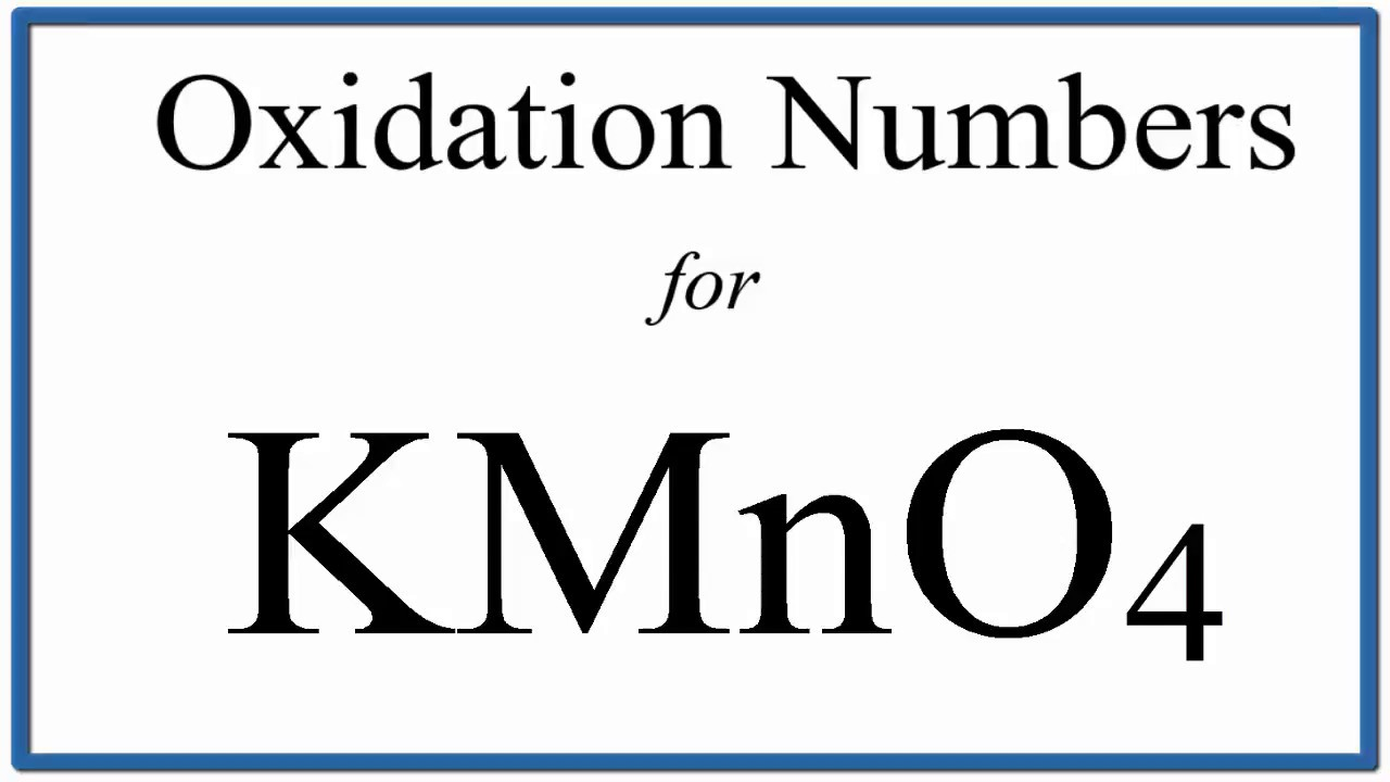 How To Find The Oxidation Number For Mn In Kmno4 Potassium