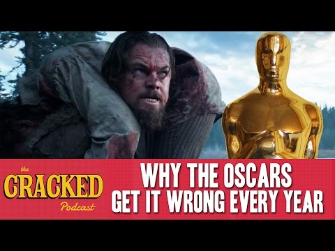 Why The Oscars Get It Wrong Every Year - The Cracked Podcast