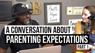 Parenting Expectations Part 1