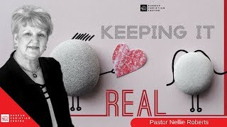 KEEPING IT REAL (Part 1) | Pastor Nellie Roberts