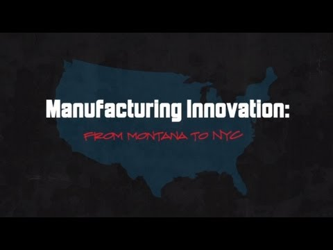 Manufacturing Innovation - From Montana to New York