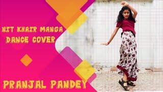 Nit khair manga | Pranjal Pandey |  Dance cover