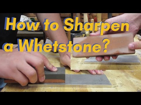 How to Sharpen a Whetstone