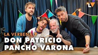 La Verbena 7 | Don Patricio y Pancho Varona
