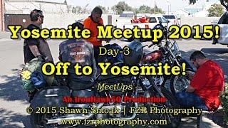 Yosemite Meetup 2015! - Day 3 - Off to Yosemite! | Chieftain | MeetUps