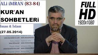 ALi iMRAN (83-84) KUR'AN SOHBETLERi (27.05.2014)
