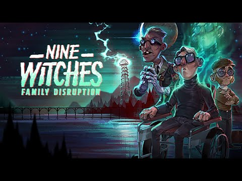 Download Nine Witches: Family Disruption - Coming Soon!