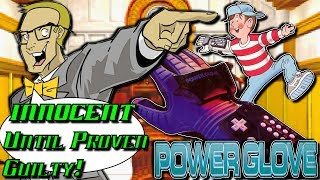 Power Glove (NES/Nintendo) - Innocent Until Proven Guilty