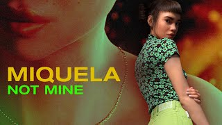 Miquela - Not Mine - (OFFICIAL LYRIC VIDEO)