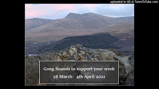 Gong Relaxation for the week 28th March - 4th April 2021