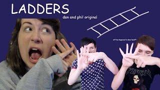 LADDERS | dan and phil