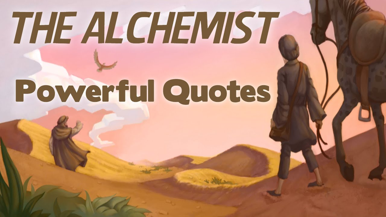 the alchemist by paulo coelho powerful quotes  the alchemist by paulo coelho powerful quotes